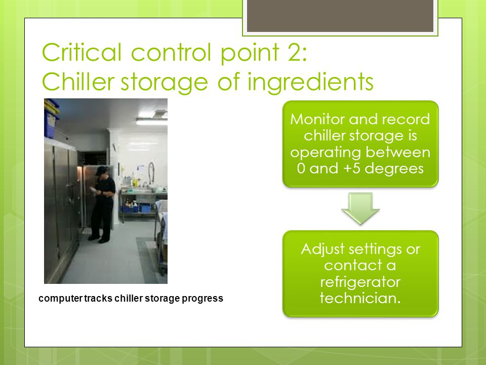 Critical control point 2: Chiller storage of ingredients