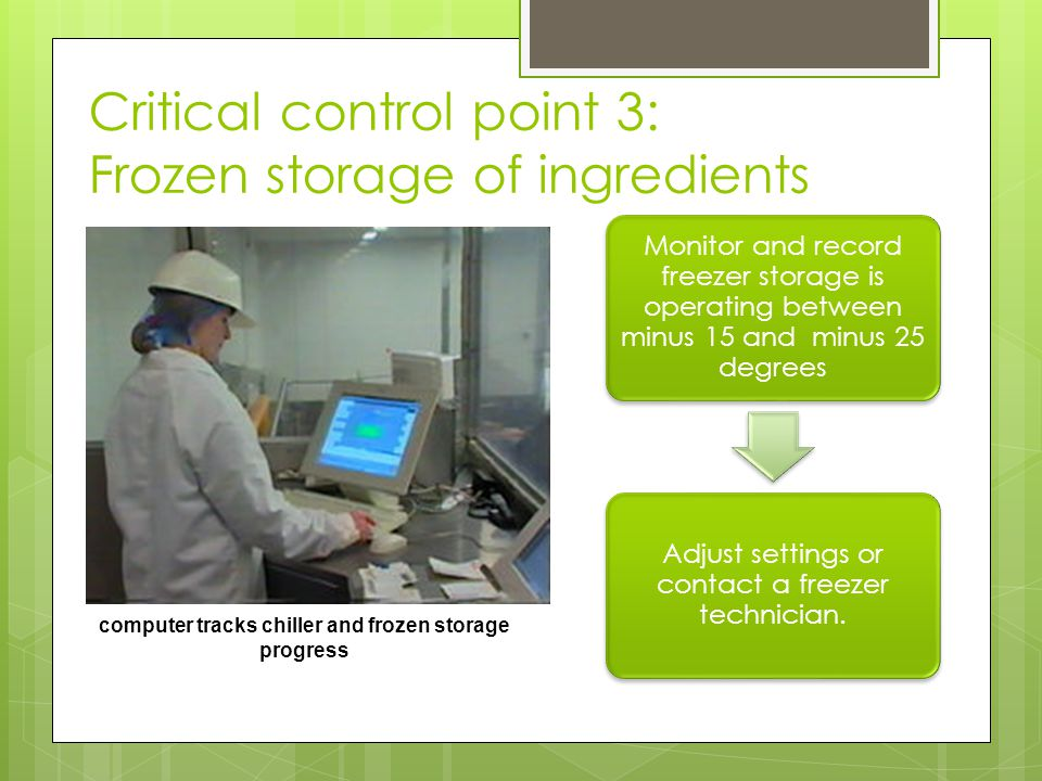 Critical control point 3: Frozen storage of ingredients