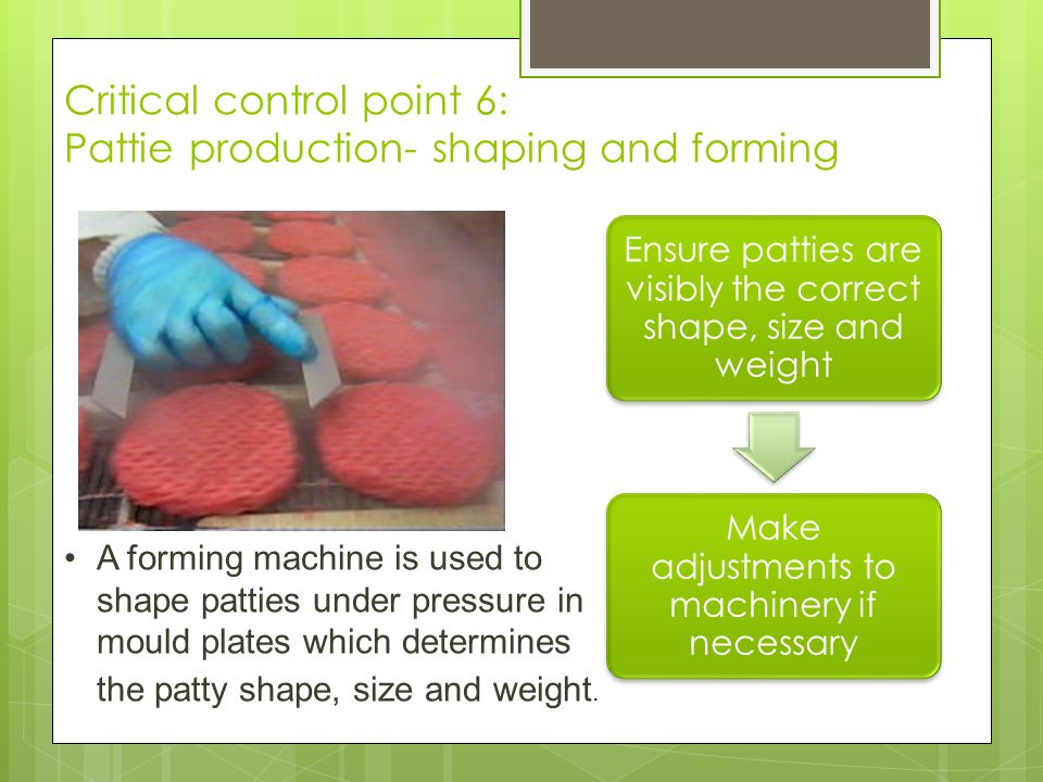 Critical control point 6: Pattie production- shaping and forming