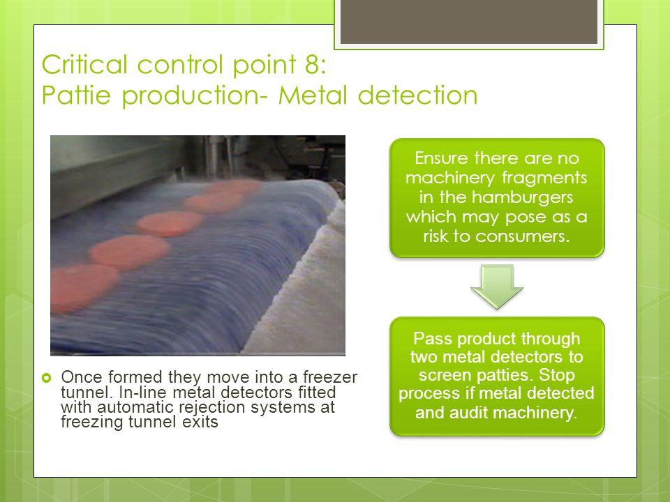 Critical control point 8: Pattie production- Metal detection