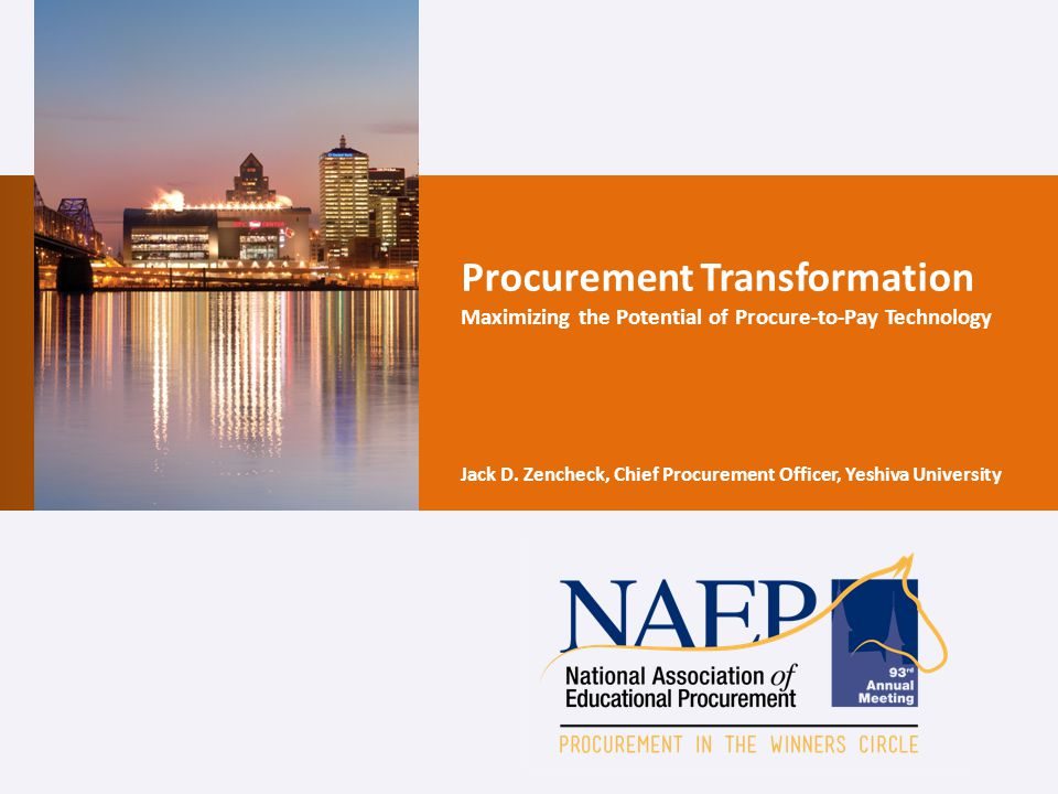 Procurement Transformation Maximizing the Potential of Procure-to-Pay Technology Jack D.