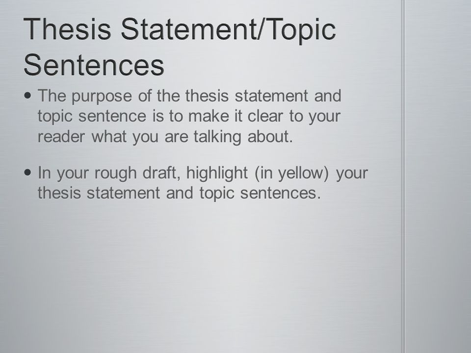 Thesis Statement/Topic Sentences