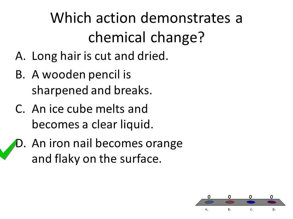 Which action demonstrates a chemical change