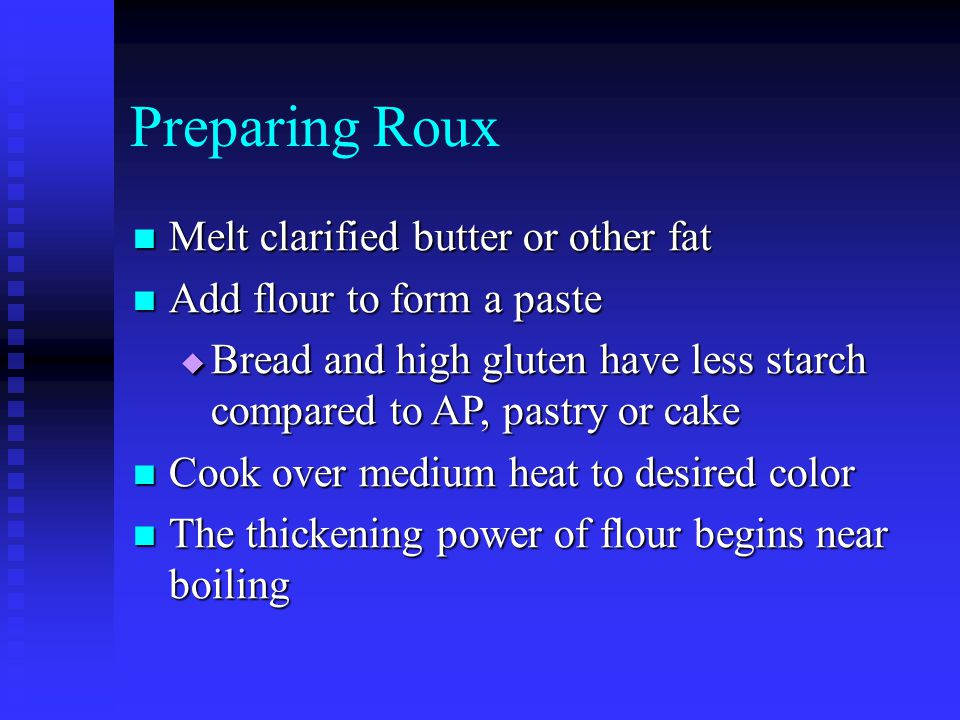 Preparing Roux Melt clarified butter or other fat