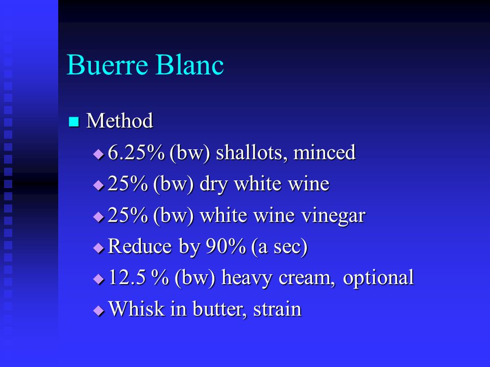 Buerre Blanc Method 6.25% (bw) shallots, minced