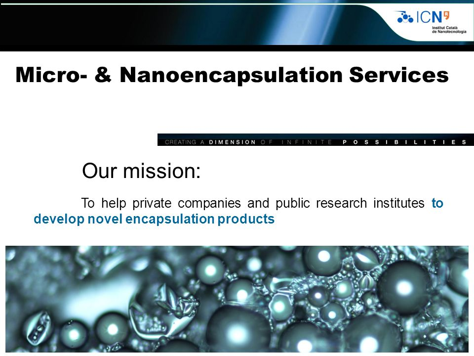 product development Micro- & Nanoencapsulation Services Our mission: