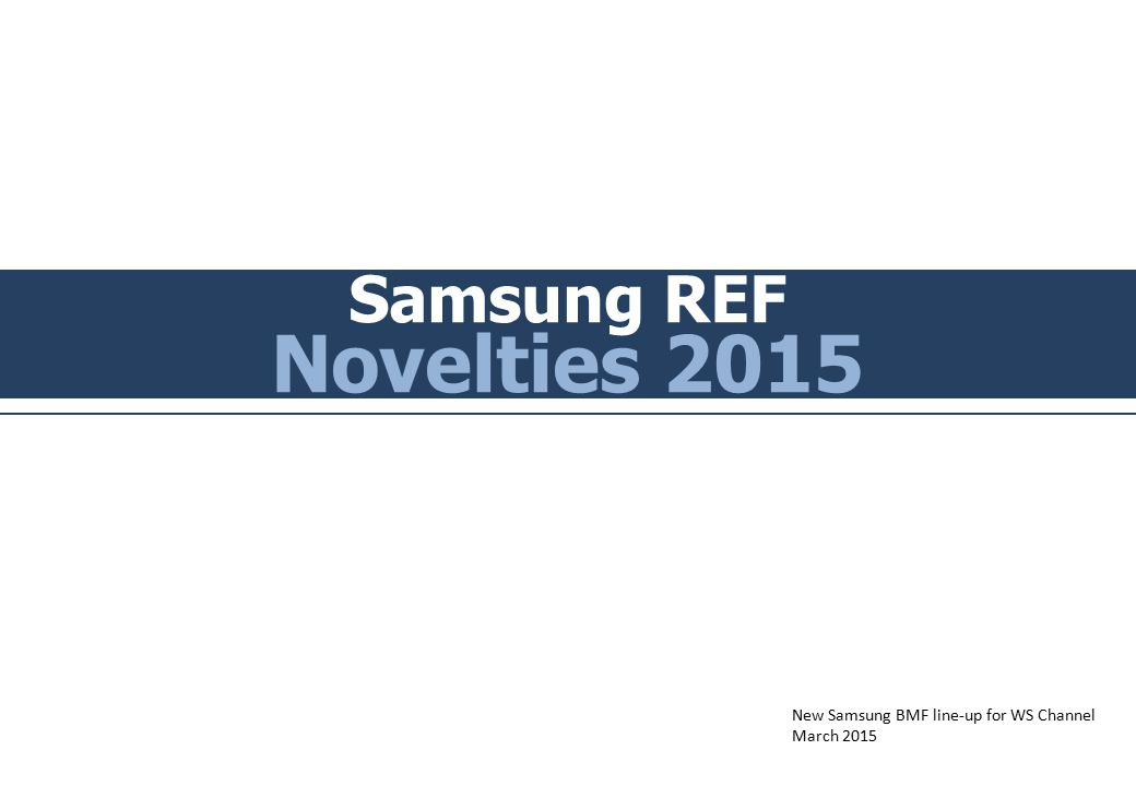 Samsung REF Novelties 2015 New Samsung BMF line-up for WS Channel March 2015