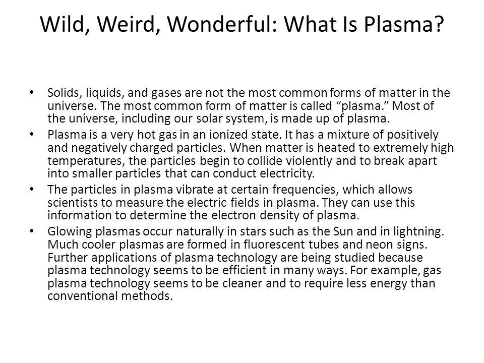 Wild, Weird, Wonderful: What Is Plasma