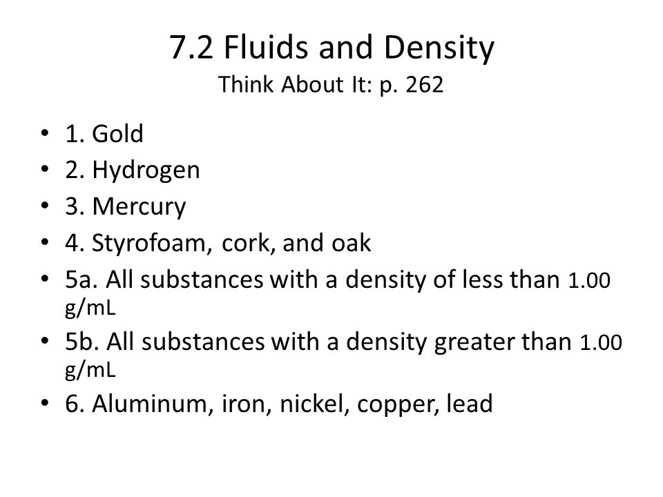 7.2 Fluids and Density Think About It: p. 262