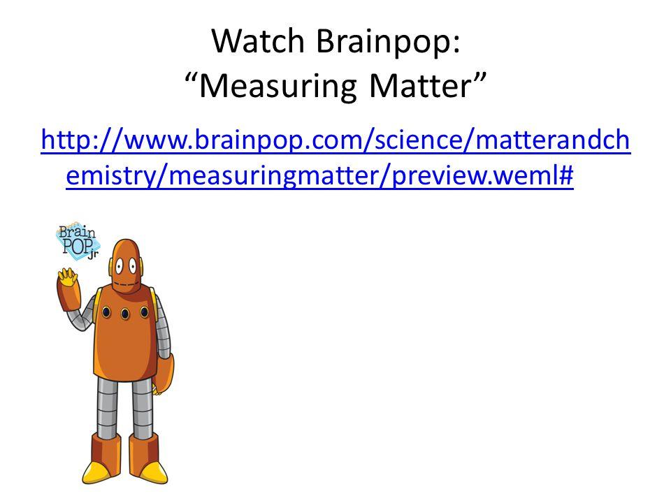 Watch Brainpop: Measuring Matter