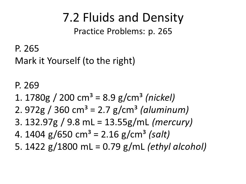 7.2 Fluids and Density Practice Problems: p. 265