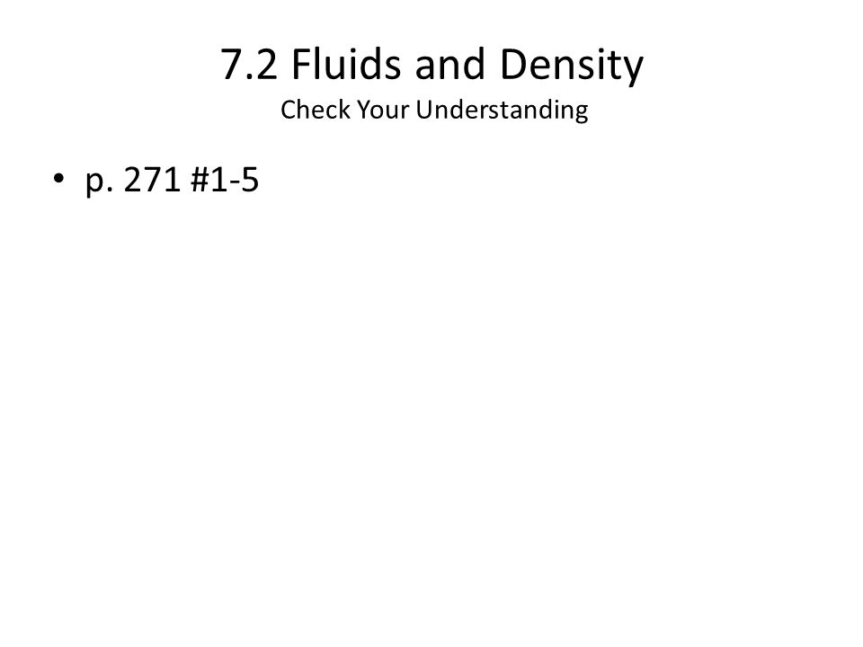 7.2 Fluids and Density Check Your Understanding