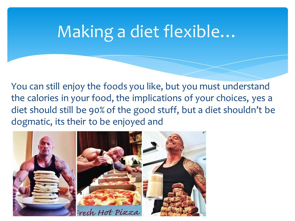 Making a diet flexible…