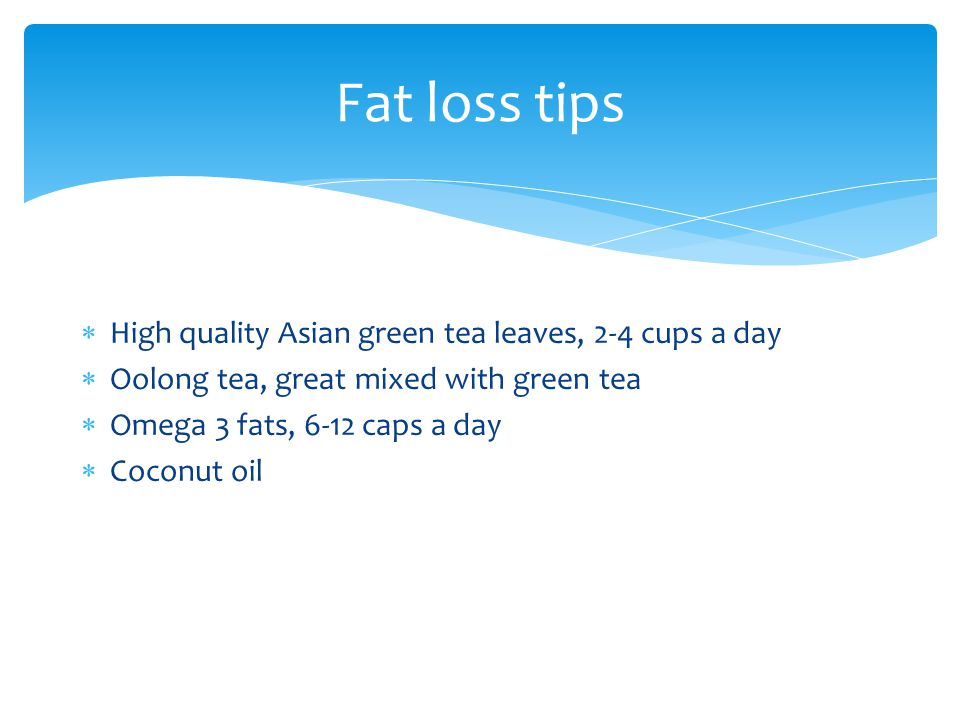 Fat loss tips High quality Asian green tea leaves, 2-4 cups a day