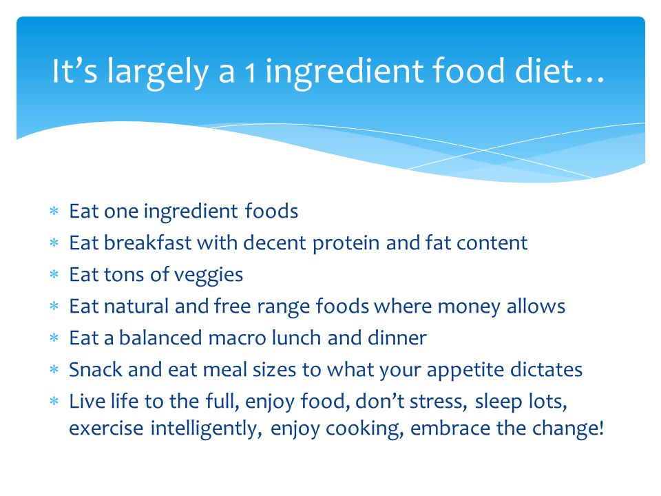 It's largely a 1 ingredient food diet…
