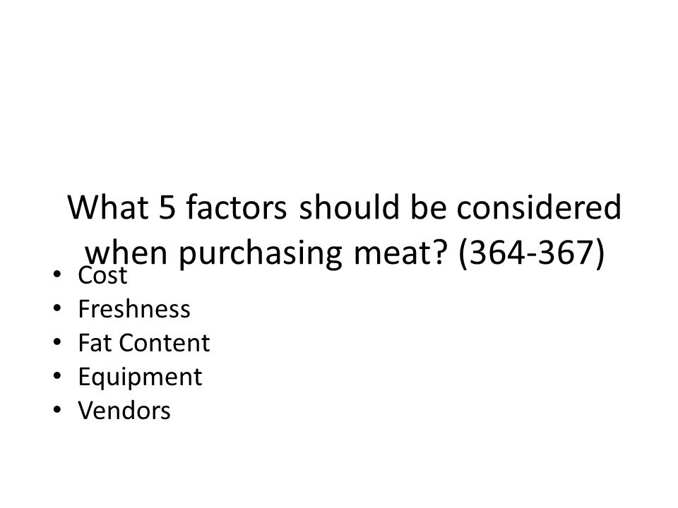 What 5 factors should be considered when purchasing meat (364-367)