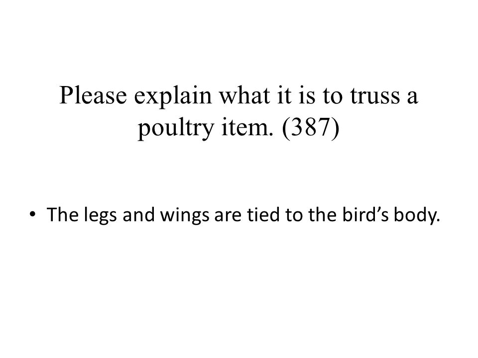 Please explain what it is to truss a poultry item. (387)
