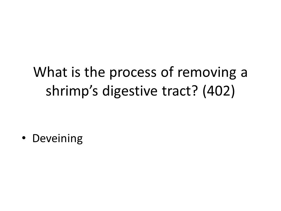 What is the process of removing a shrimp's digestive tract (402)