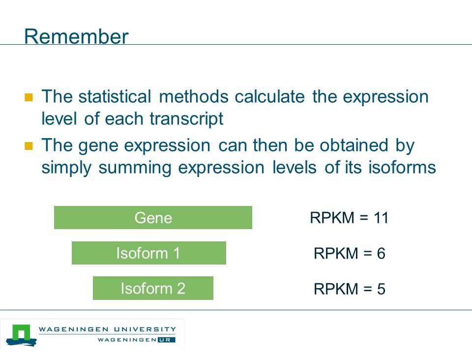 Remember The statistical methods calculate the expression level of each transcript.