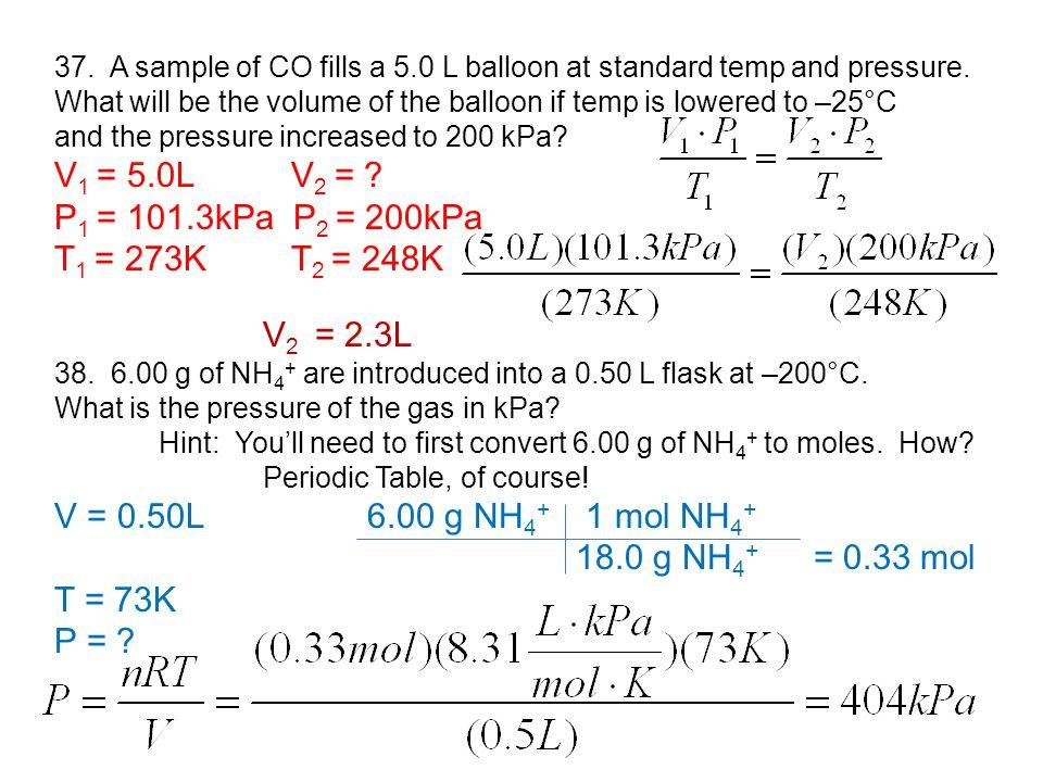V1 = 5.0L V2 = P1 = 101.3kPa P2 = 200kPa T1 = 273K T2 = 248K