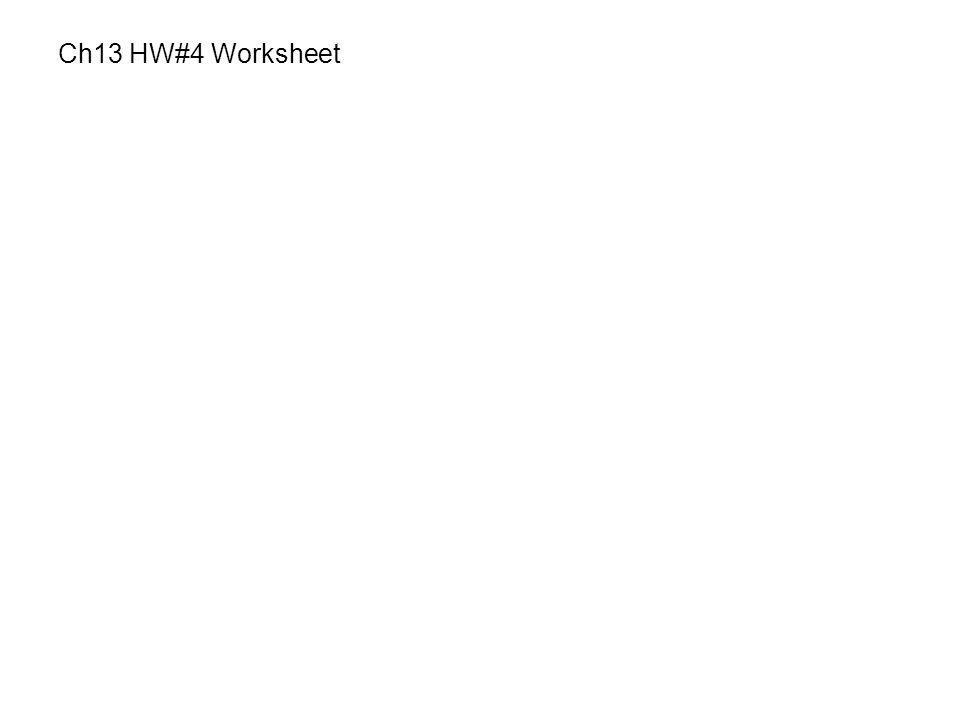 Ch13 HW#4 Worksheet