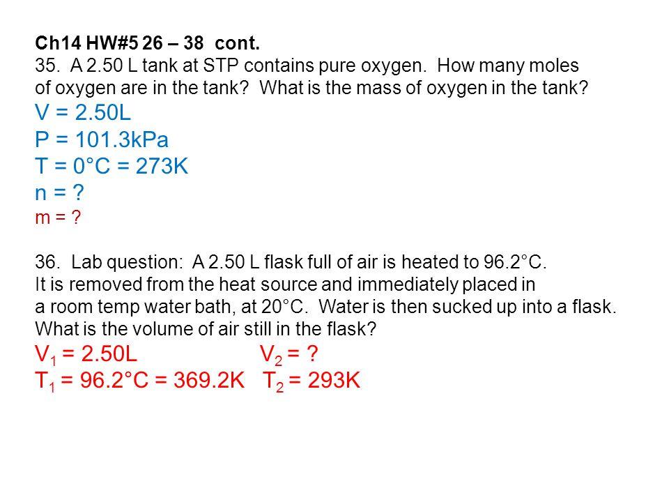 V = 2.50L P = 101.3kPa T = 0°C = 273K n = V1 = 2.50L V2 =