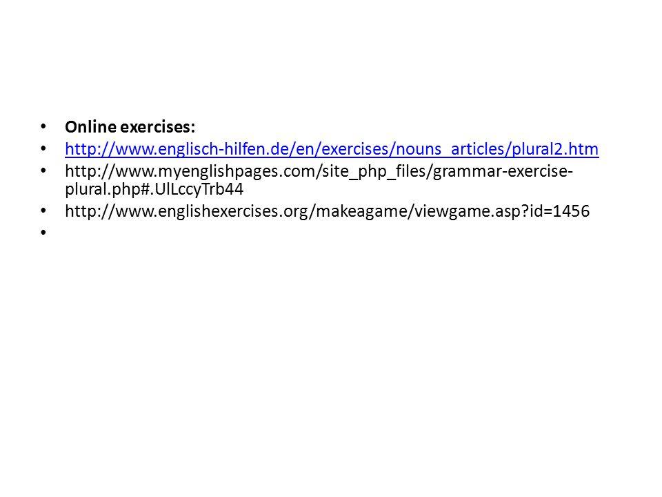 Online exercises: http://www.englisch-hilfen.de/en/exercises/nouns_articles/plural2.htm.