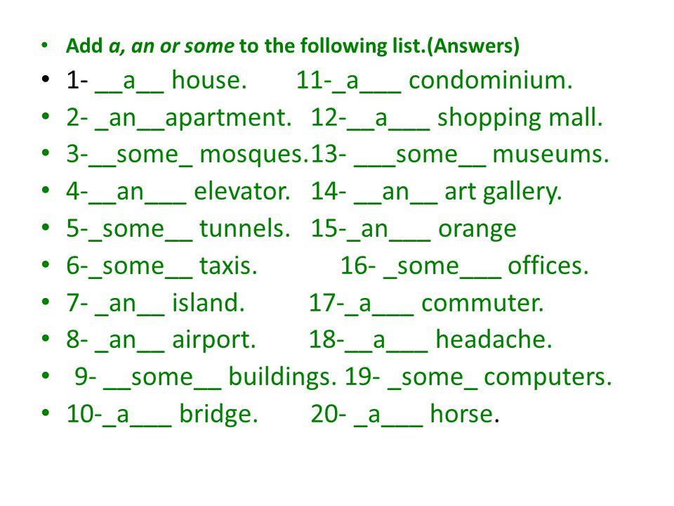 1- __a__ house. 11-_a___ condominium.