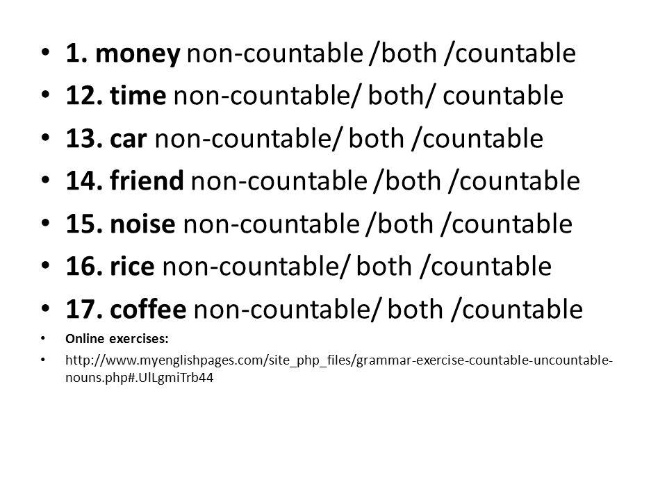 1. money non-countable /both /countable