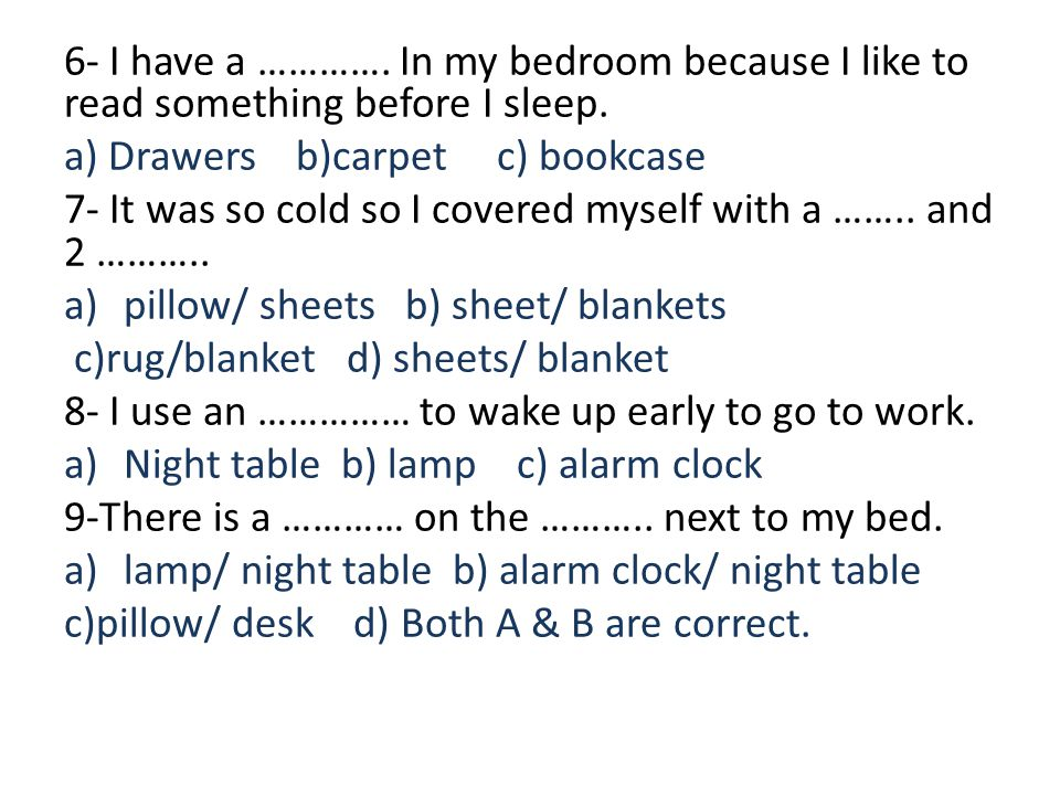 6- I have a …………. In my bedroom because I like to read something before I sleep.