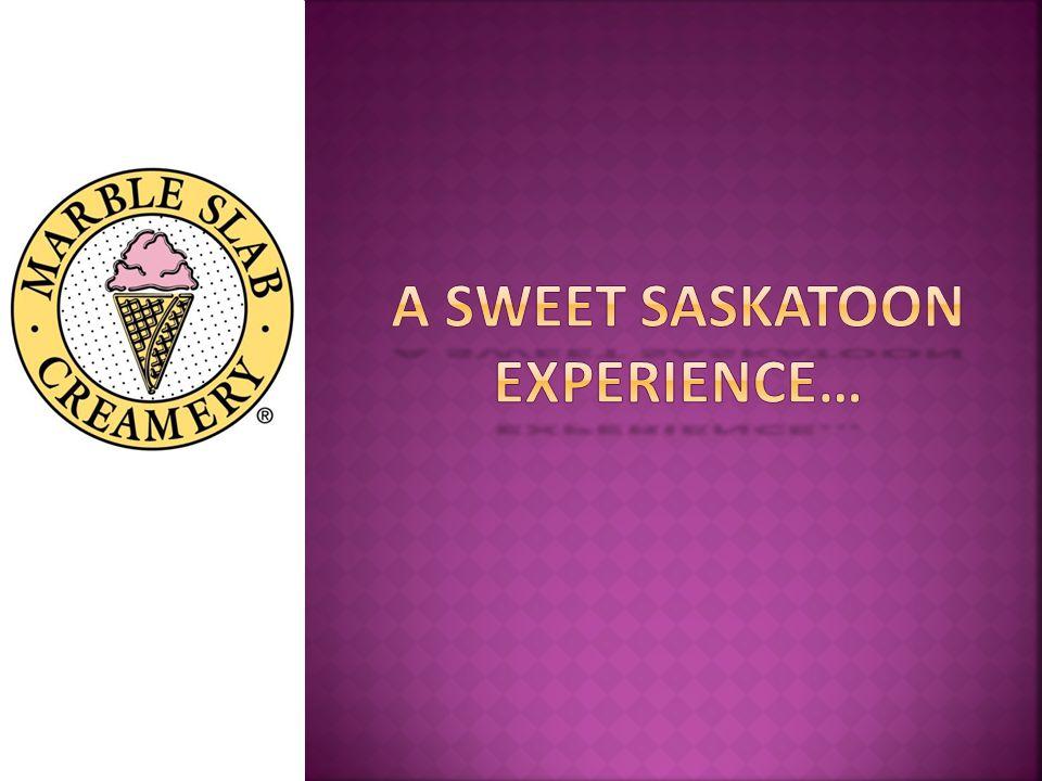 A sweet SaskatOON Experience…