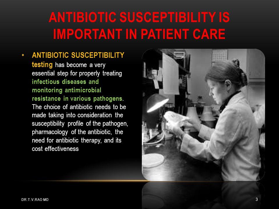 ANTIBIOTIC SUSCEPTIBILITY is important in patient care