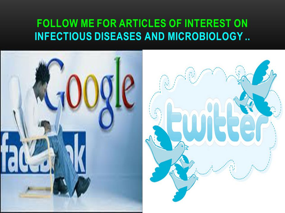 Follow me for Articles of Interest on infectious diseases and Microbiology ..