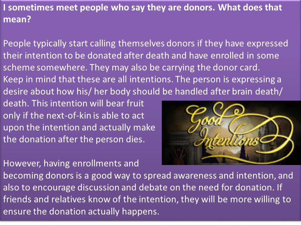 I sometimes meet people who say they are donors. What does that mean