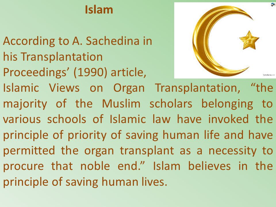 Islam According to A. Sachedina in. his Transplantation. Proceedings' (1990) article,