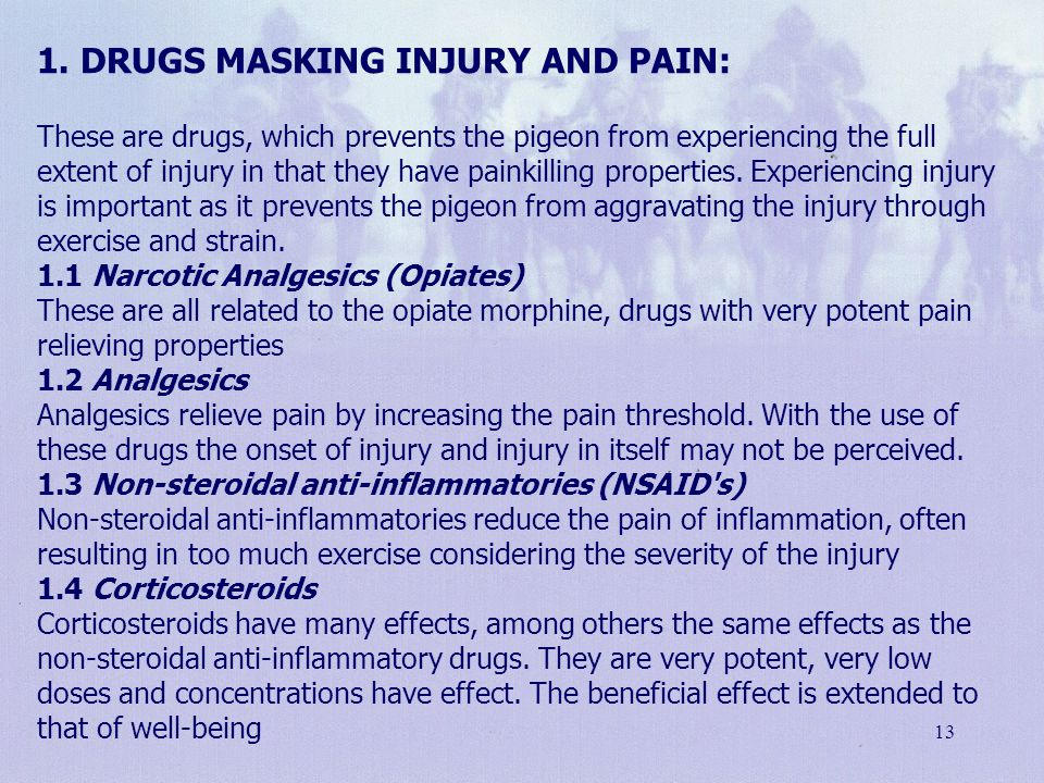 1. Drugs masking injury and pain: