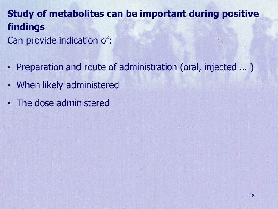 Study of metabolites can be important during positive findings