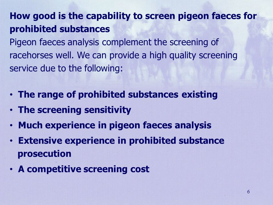 The range of prohibited substances existing The screening sensitivity