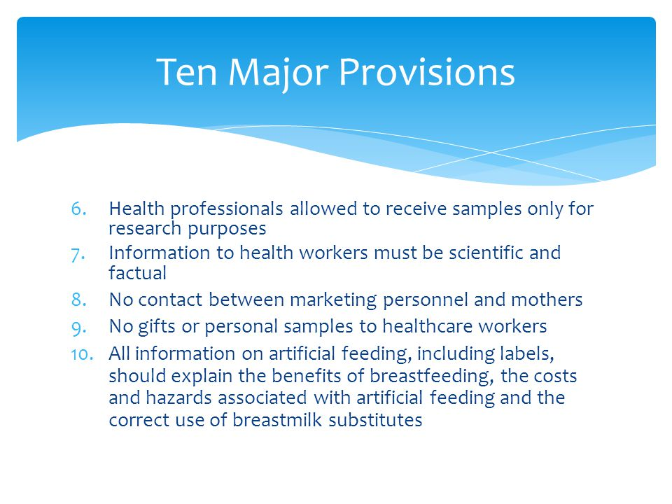 Ten Major Provisions Health professionals allowed to receive samples only for research purposes.