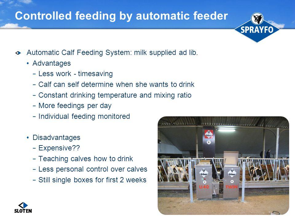 Controlled feeding by automatic feeder