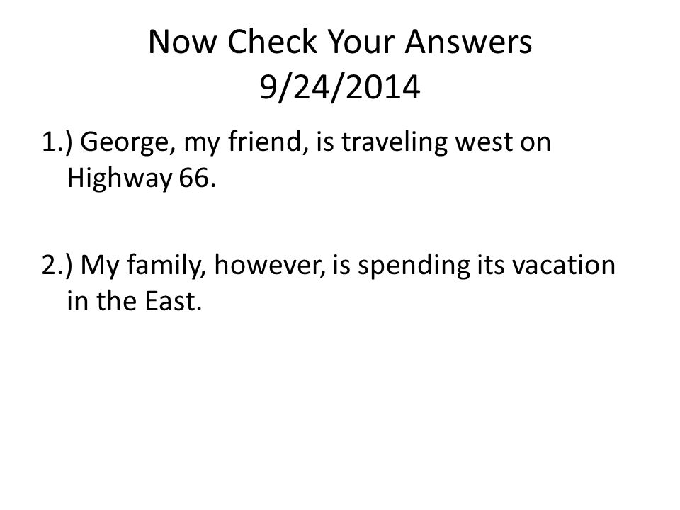 Now Check Your Answers 9/24/2014