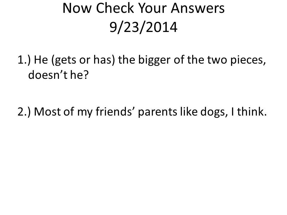 Now Check Your Answers 9/23/2014