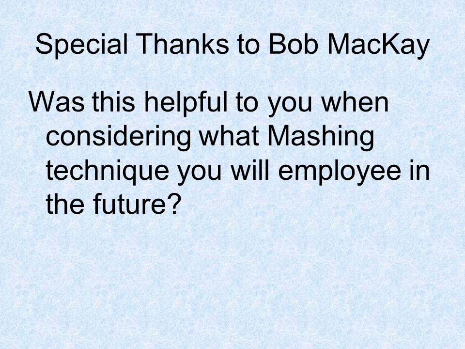 Special Thanks to Bob MacKay