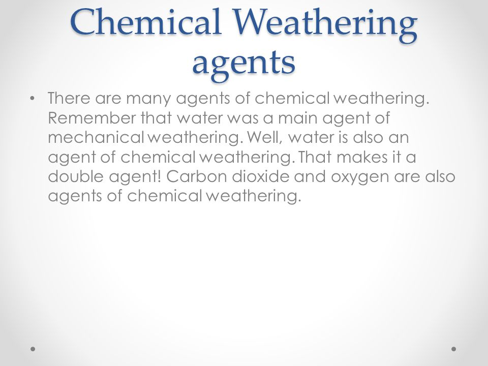Chemical Weathering agents