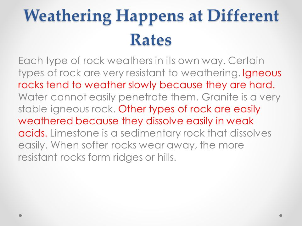 Weathering Happens at Different Rates