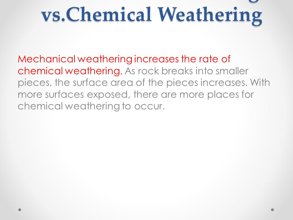 Mechanical Weathering vs.Chemical Weathering