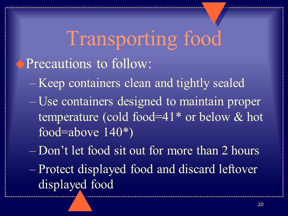 Transporting food Precautions to follow: