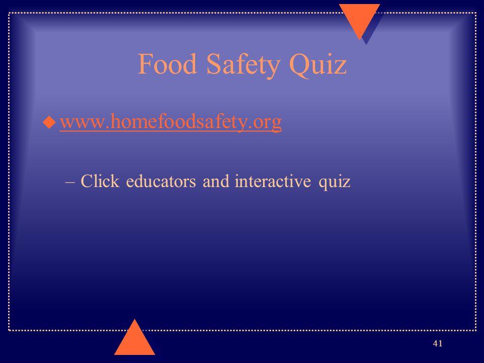 Food Safety Quiz www.homefoodsafety.org