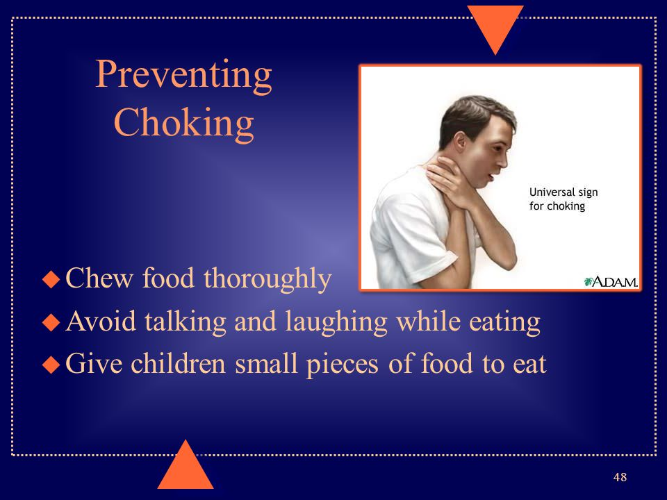 Preventing Choking Chew food thoroughly