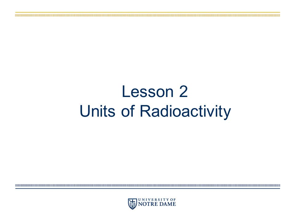 Lesson 2 Units of Radioactivity